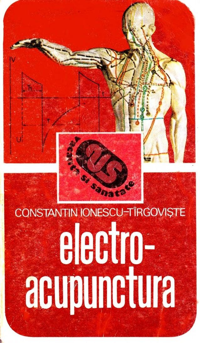 Dr. CONSTANTIN IQNESCU-TÎRGOVIŞTE  ELECTROACUPUNCTURA  ©  EDITURA SP0RT-TURI8M  Bucureşti, 1984