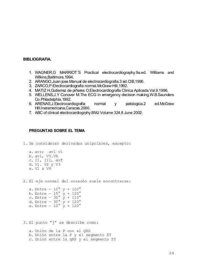24BIBLIOGRAFIA.1. WAGNER,G MARRIOT´S Practical electrocardiography.9a.ed. Williams andWilkins,Baltimore,1994.2. ARANGO,Jua...