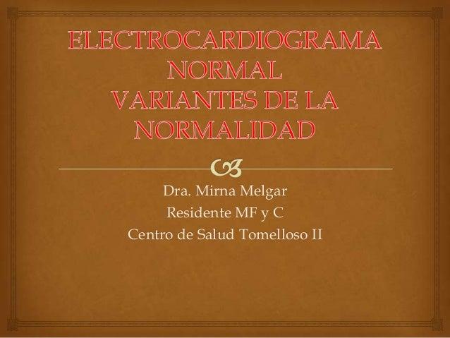 Dra. Mirna Melgar Residente MF y C Centro de Salud Tomelloso II