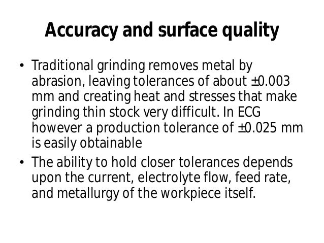 • ECG can grind thin material of 1.02 mm, which normally warp by the heat and pressure of the conventional grinding thus m...