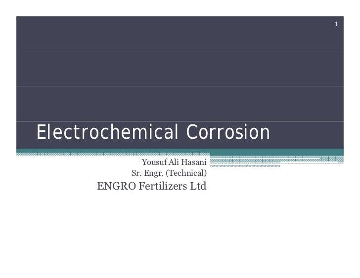 1Electrochemical Corrosion               Yousuf Ali Hasani            Sr. Engr. (Technical)      ENGRO Fertilizers Ltd