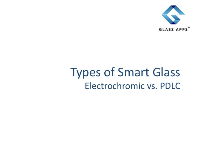 Types of Smart Glass Electrochromic vs. PDLC