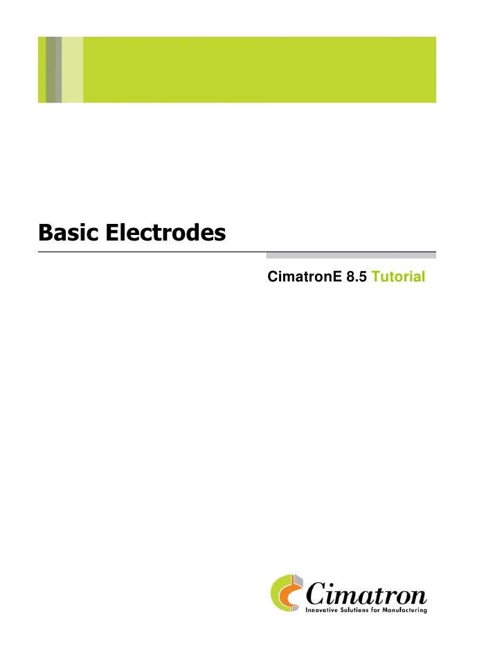 Basic Electrodes                    CimatronE 8.5 Tutorial