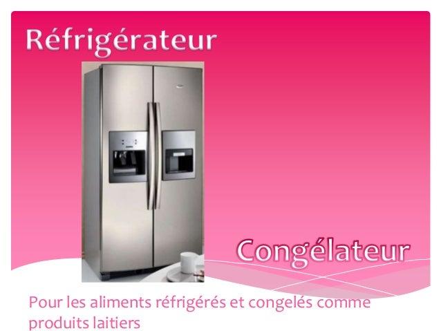 Pour les aliments réfrigérés et congelés comme produits laitiers