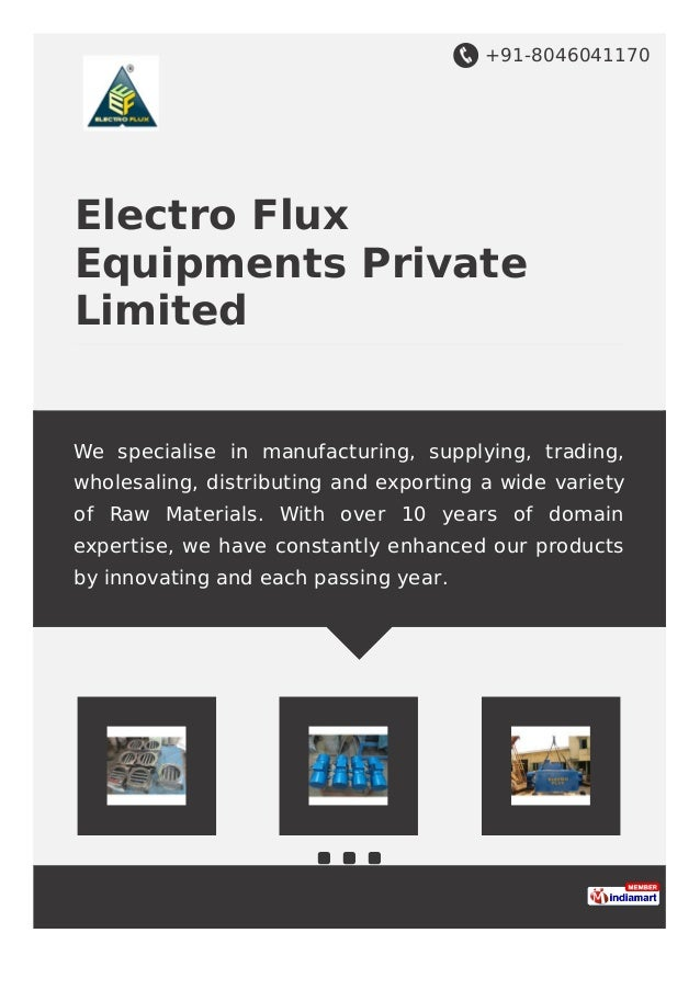 +91-8046041170 Electro Flux Equipments Private Limited We specialise in manufacturing, supplying, trading, wholesaling, di...