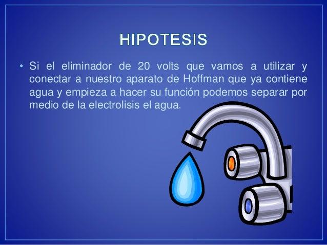 • Si el eliminador de 20 volts que vamos a utilizar y  conectar a nuestro aparato de Hoffman que ya contiene  agua y empie...