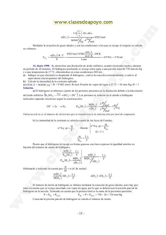 - 13 - ( ) mol023'0 mol Eq4 Eq C96500 s6030 s C A5 On 2 ⋅ ×⋅      = Mediante la ecuación de gases ideales y con las ...