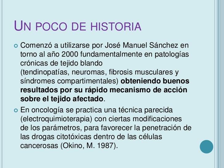UN POCO DE HISTORIA Comenzó a utilizarse por José Manuel Sánchez en  torno al año 2000 fundamentalmente en patologías  cr...