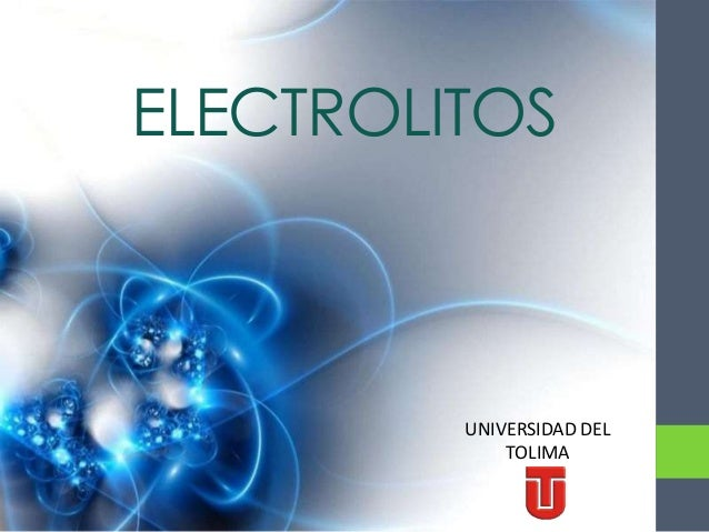 ELECTROLITOS         UNIVERSIDAD DEL             TOLIMA