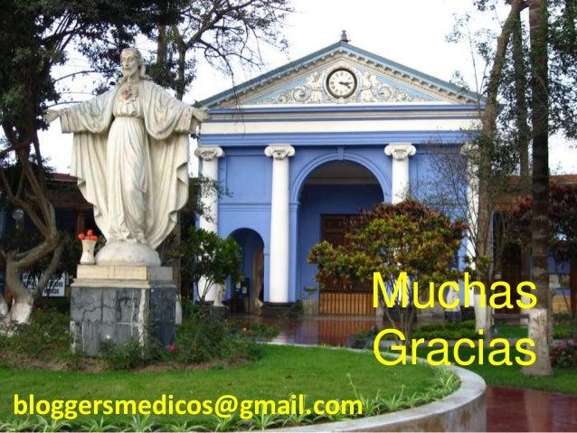 Muchas Gracias bloggersmedicos@gmail.com