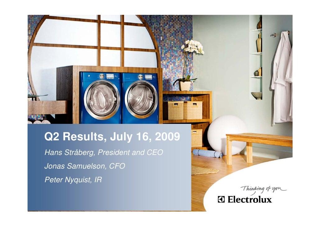 Q2 Results, July 16, 2009 Hans Stråberg, President and CEO Jonas Samuelson, CFO Peter Nyquist, IR