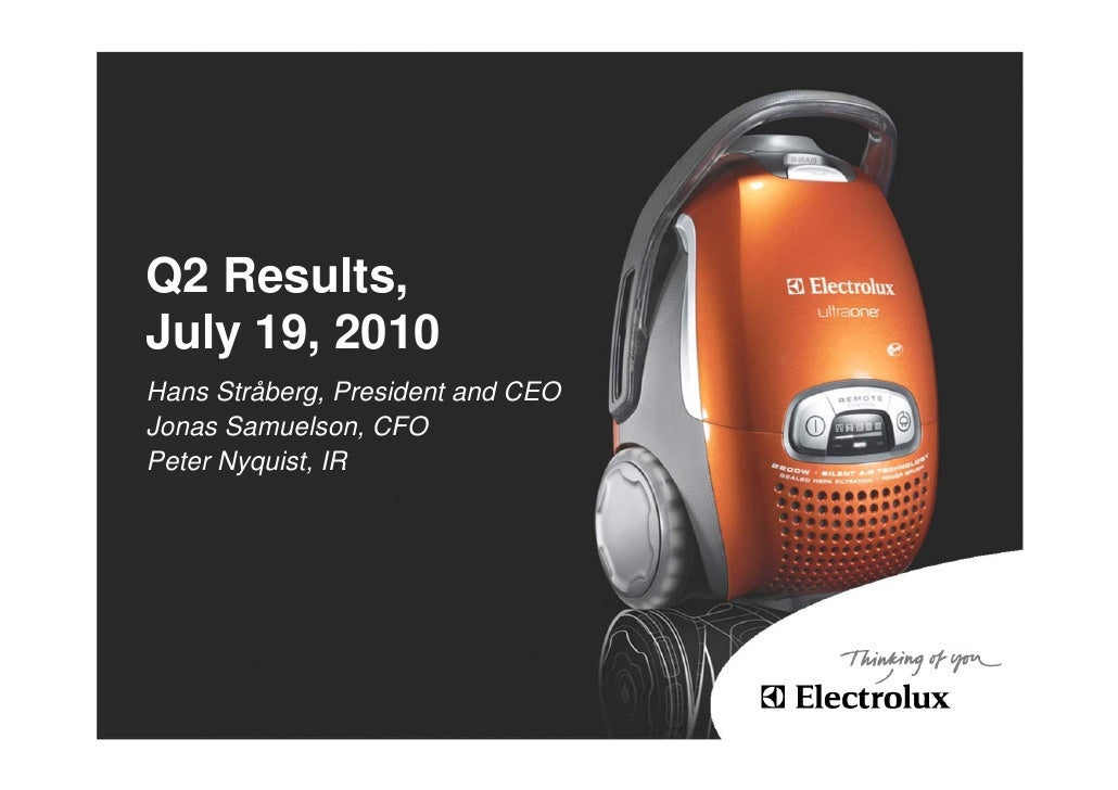Q2 Results, July 19, 2010 Hans Stråberg, President and CEO Jonas Samuelson, CFO Peter Nyquist, IR