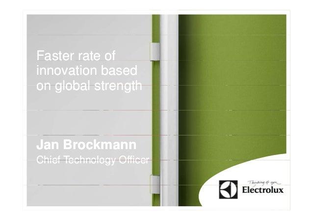 Faster rate ofinnovation basedon global strengthJan BrockmannChief Technology Officer