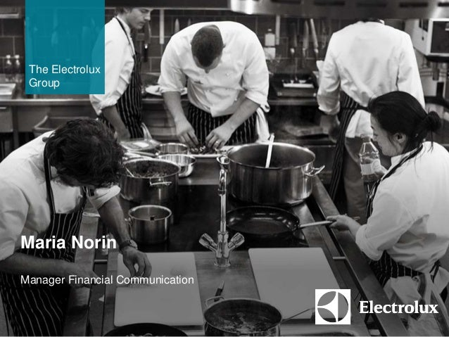 The Electrolux  Group  Maria Norin  Manager Financial Communication