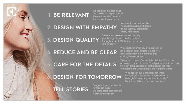 2. DESIGN WITH EMPATHY 1. BE RELEVANT 3. DESIGN QUALITY 5. CARE FOR THE DETAILS 4. REDUCE AND BE CLEAR 6. DESIGN FOR TOMOR...