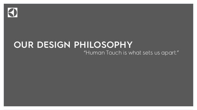 Lars Erikson SVP Head of Design At Electrolux, designing outstanding experiences with a human touch lies at the heart of e...