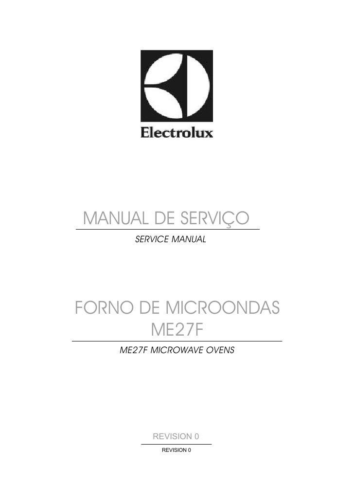 MANUAL DE SERVIÇO       SERVICE MANUAL     FORNO DE MICROONDAS        ME27F     ME27F MICROWAVE OVENS               REVISI...