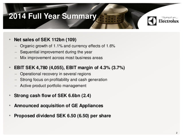 2014 Full Year Summary • Net sales of SEK 112bn (109) – Organic growth of 1.1% and currency effects of 1.6% – Sequential i...