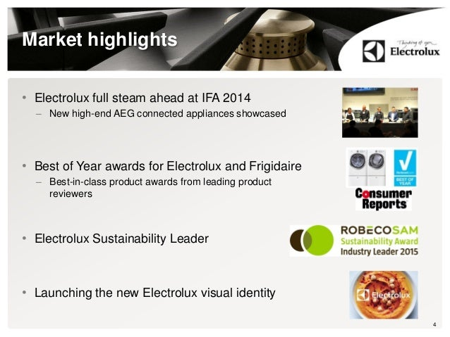 Market highlights • Electrolux full steam ahead at IFA 2014 – New high-end AEG connected appliances showcased • Best of Ye...