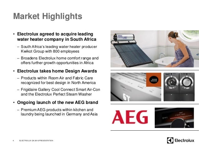 Market Highlights • Electrolux agreed to acquire leading water heater company in South Africa – South Africa's leading wat...