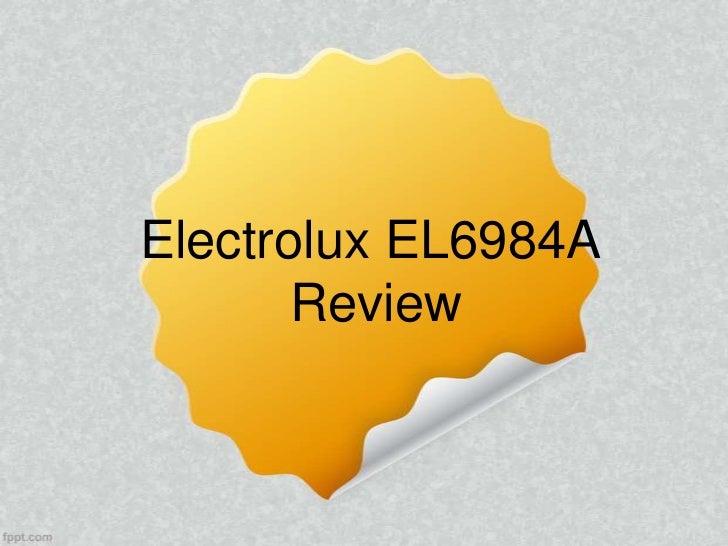 Electrolux EL6984A       Review