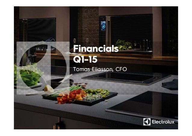 Financials Q1-15 Financials Q1-15 Tomas Eliasson, CFOTomas Eliasson, CFO