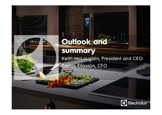 Outlook and summary Outlook and summary Keith McLoughlin, President and CEO Tomas Eliasson, CFO Keith McLoughlin, Presiden...
