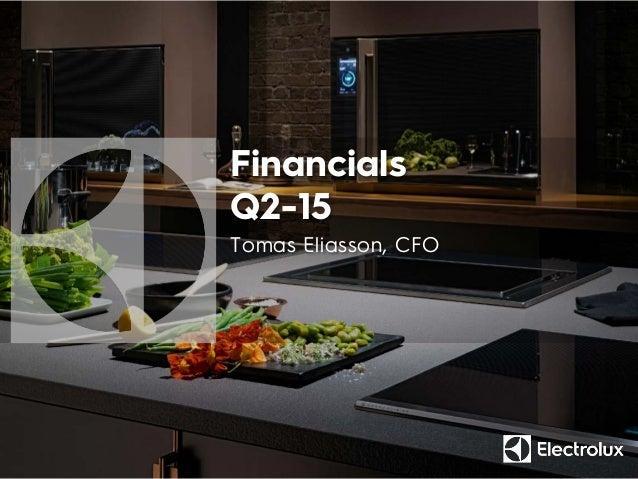 Financials Q2-15 Tomas Eliasson, CFO