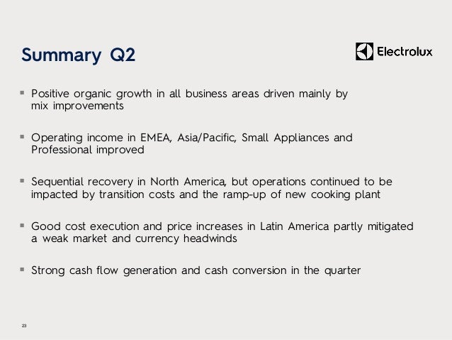 Summary Q2  Positive organic growth in all business areas driven mainly by mix improvements  Operating income in EMEA, A...