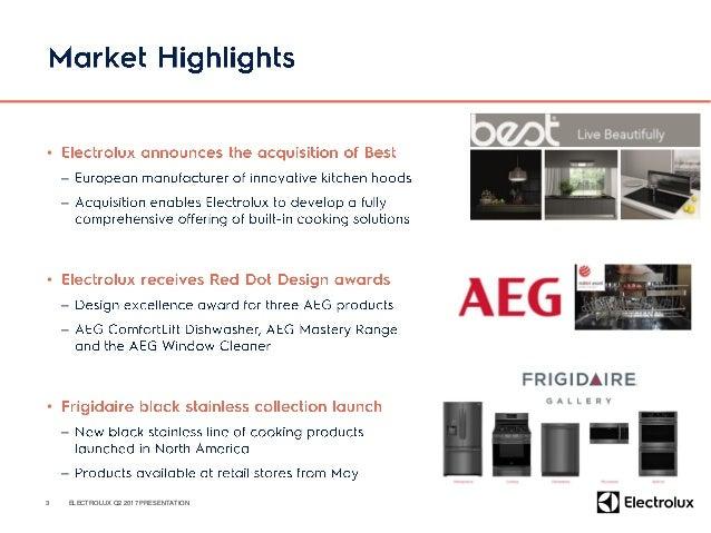 • – – – • – – – 4 ELECTROLUX Q2 2017 PRESENTATION (SEKm) Q2 2017 Q2 2016 Change Sales 9,356 8,897 5.2% Organic growth 2.1%...