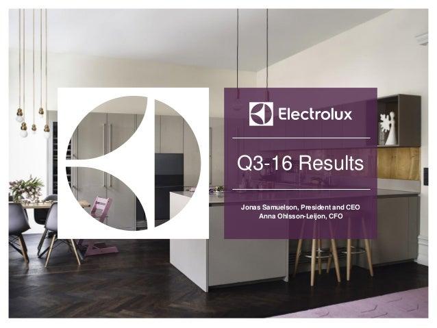 Q3-16 Results Jonas Samuelson, President and CEO Anna Ohlsson-Leijon, CFO