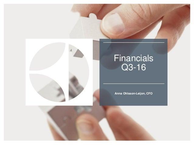 Financials Q3-16 Anna Ohlsson-Leijon, CFO