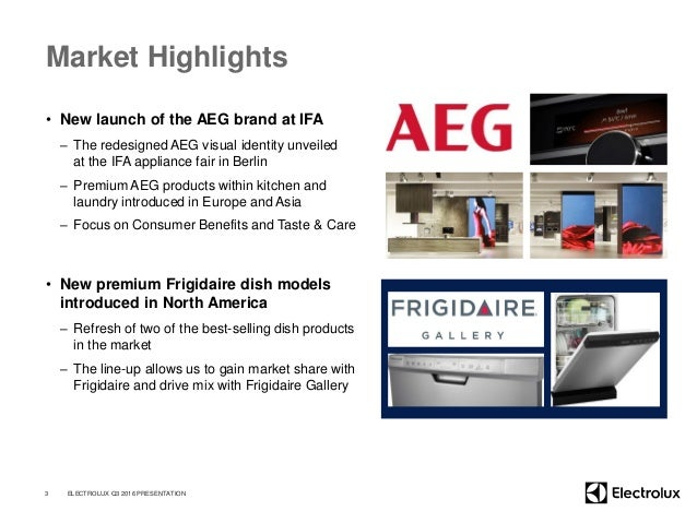 Market Highlights • New launch of the AEG brand at IFA – The redesigned AEG visual identity unveiled at the IFA appliance ...