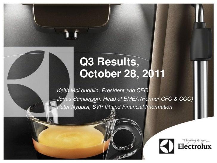 Q3 Results,         October 28, 2011Keith McLoughlin, President and CEOJonas Samuelson, Head of EMEA (Former CFO & COO)Pet...