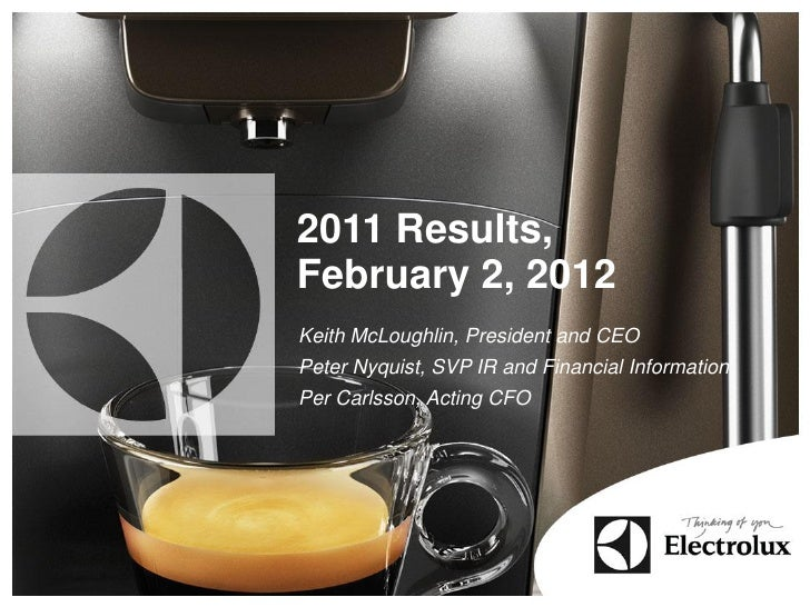 2011 Results,February 2, 2012Keith McLoughlin, President and CEOPeter Nyquist, SVP IR and Financial InformationPer Carlsso...