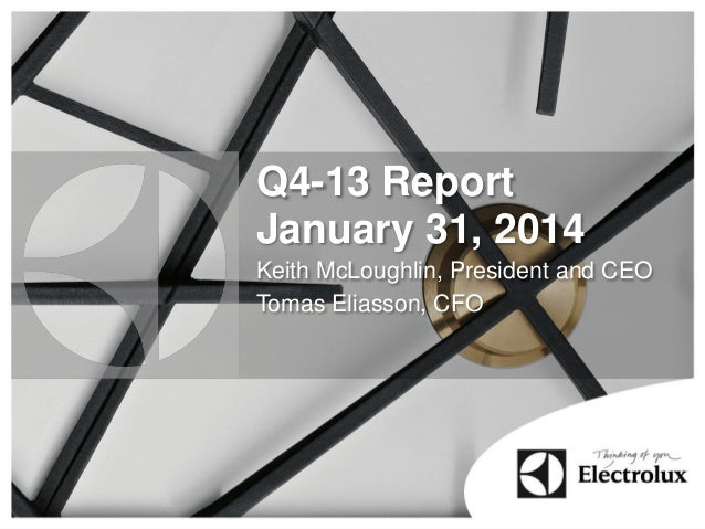 Q4-13 Report January 31, 2014 Keith McLoughlin, President and CEO Tomas Eliasson, CFO