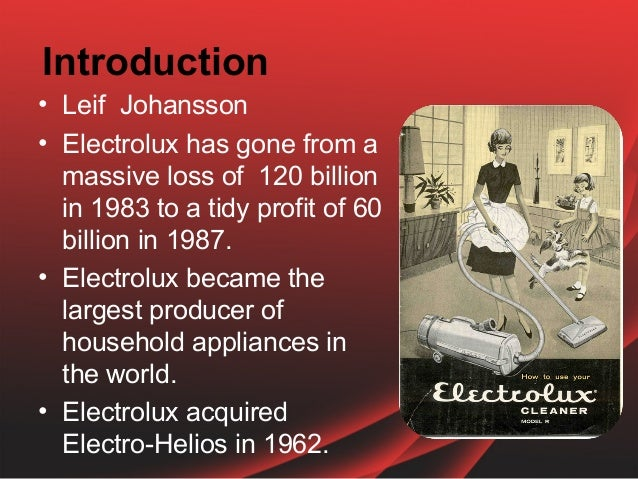 an introduction to the history of electrolux the acquisition and integration of zanussi Frigidaire is the us consumer and commercial home appliances brand subsidiary of european parent company electrolux frigidaire was founded as the guardian frigerator.