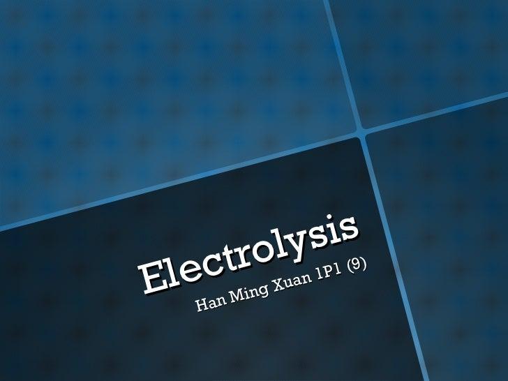 Electrolysis Han Ming Xuan 1P1 (9)