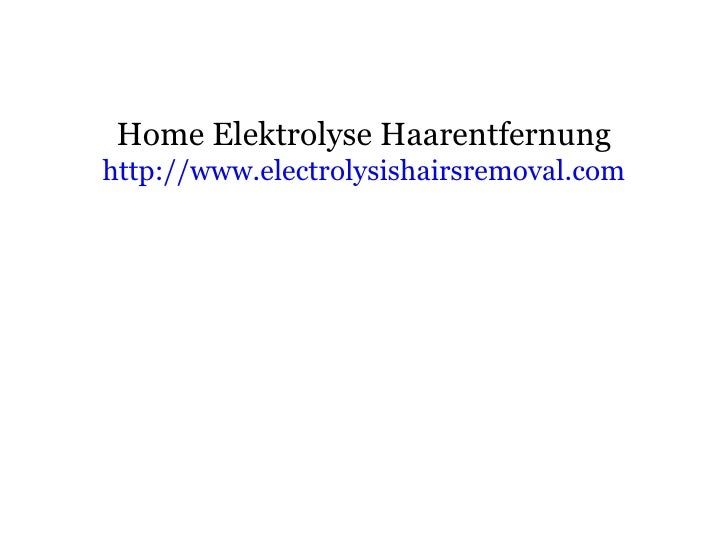 Home Elektrolyse Haarentfernung   http:// www.electrolysishairsremoval.com