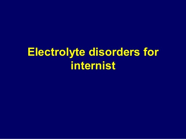 Electrolyte disorders for internist