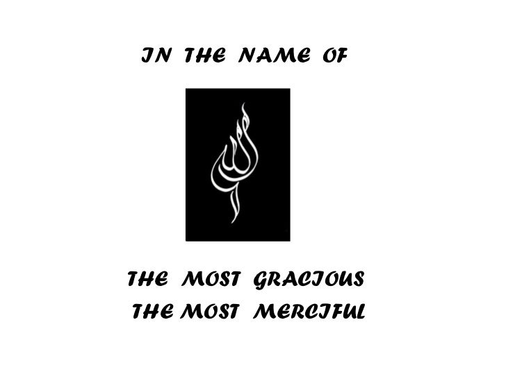 IN  THE  NAME  OF THE  MOST  GRACIOUS  THE MOST  MERCIFUL