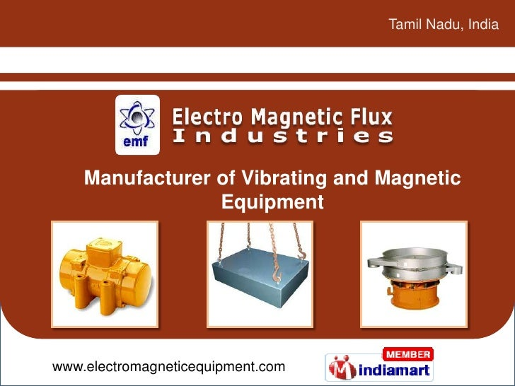 Tamil Nadu, India<br />Manufacturer of Vibrating and Magnetic Equipment<br />www.electromagneticequipment.com<br />