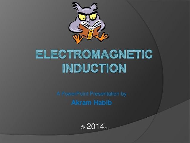 A PowerPoint Presentation by  Akram Habib  © 2014AH