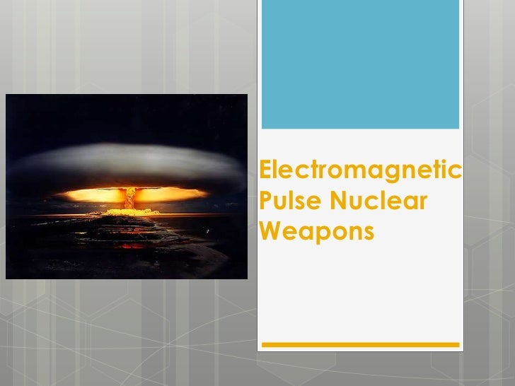 ElectromagneticPulse NuclearWeapons