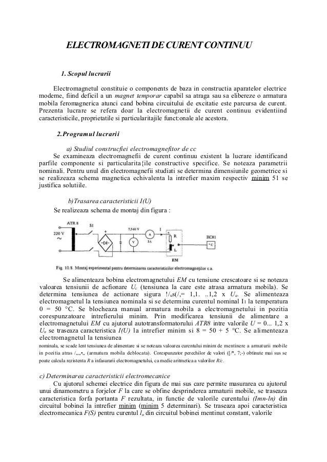 ELECTROMAGNETI DE CURENT CONTINUU          1. Scopul lucrarii     Electromagnetul constituie o components de baza in const...