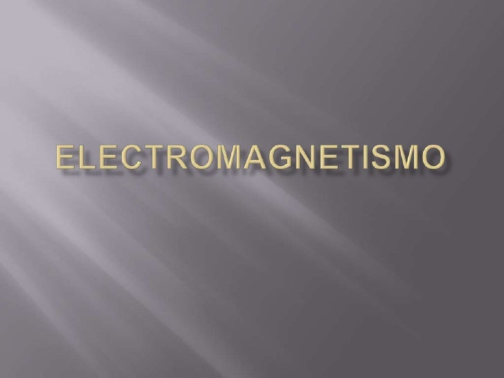    En 1820 el físico danés Hans Christian Oersted    descubrió que entre el magnetismo y las cargar    de corriente eléct...