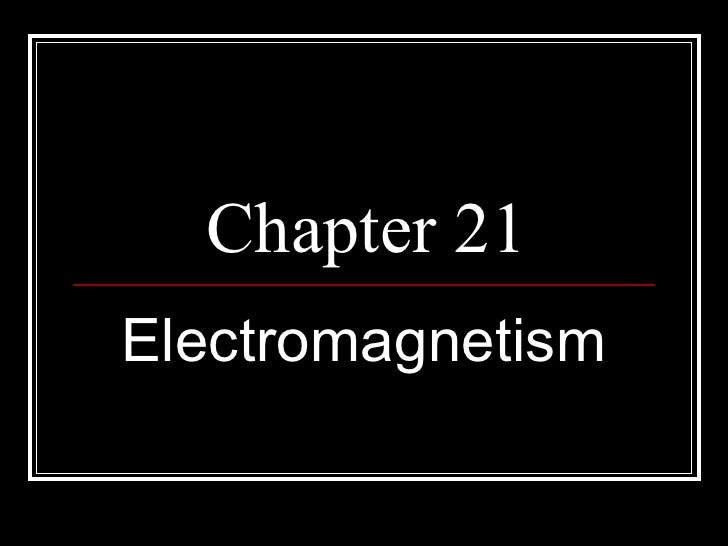 Chapter 21Electromagnetism