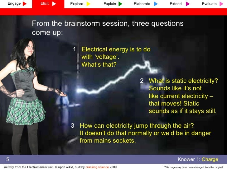 From the brainstorm session, three questions come up: 1 Electrical energy is to do  with 'voltage'.  What's that? 2 What i...