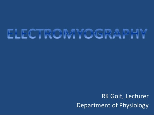 RK Goit, Lecturer Department of Physiology