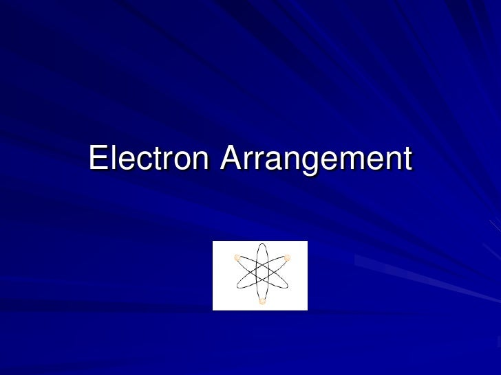 Electron Arrangement<br />